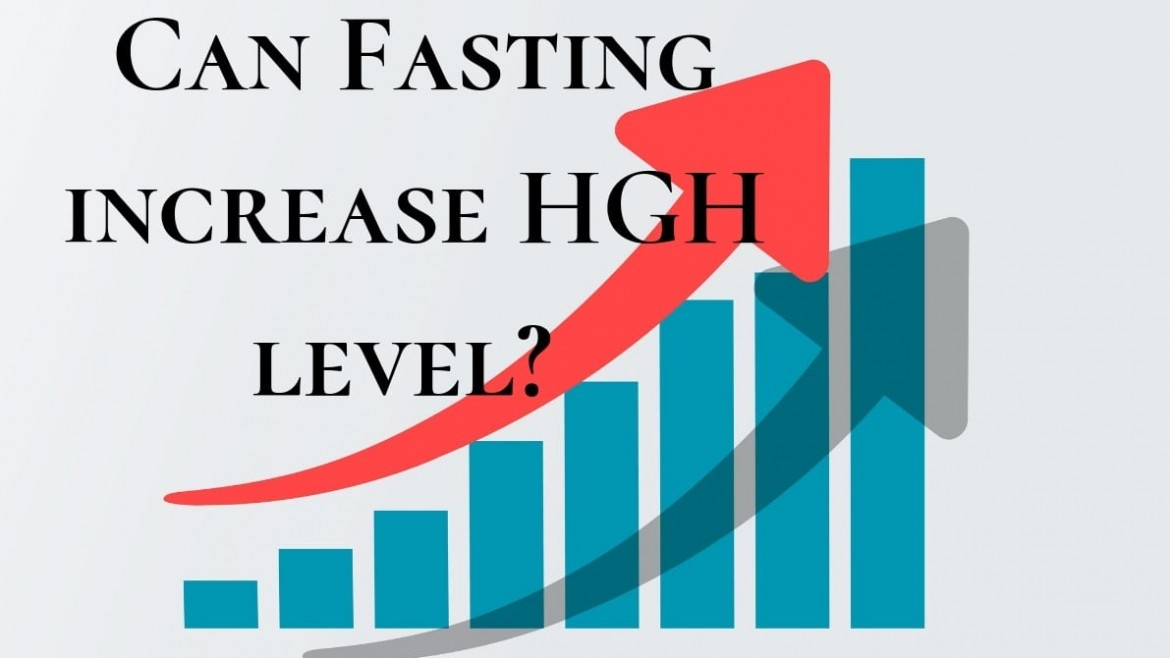 Does fasting really increase HGH levels?