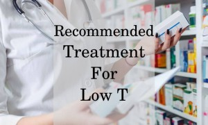 Recommended treatment for low T