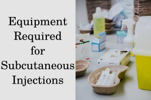 Equipment required for SC injections
